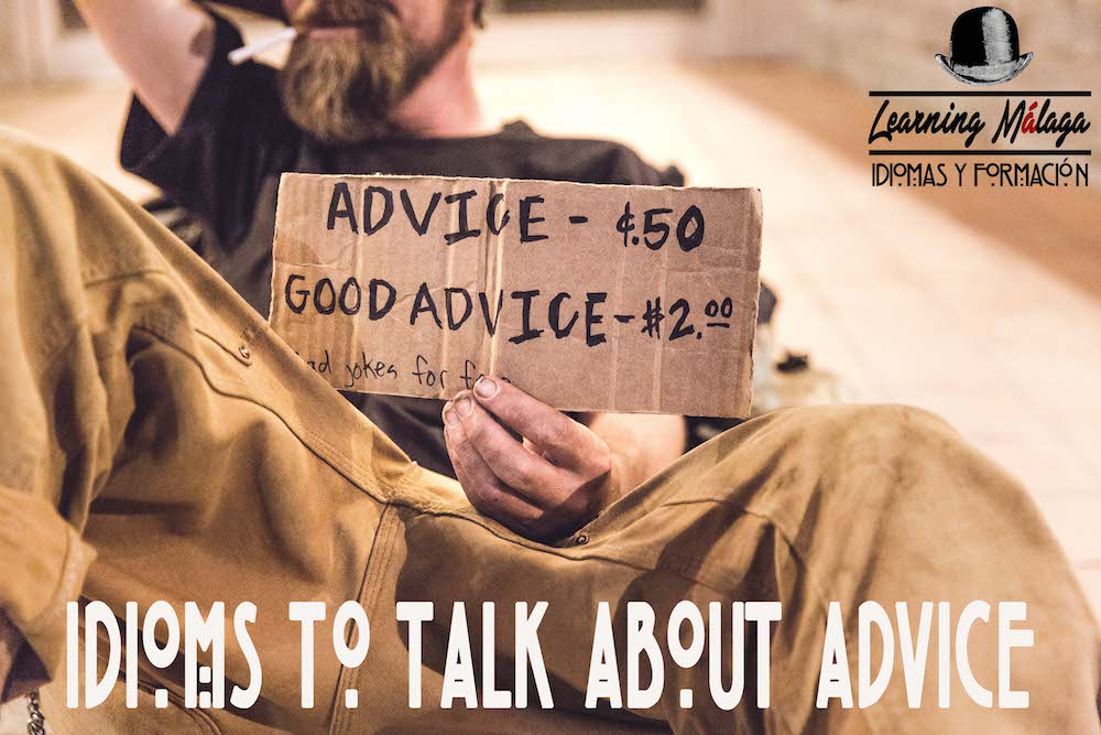 IDIOMS TO TALK ABOUT ADVICE
